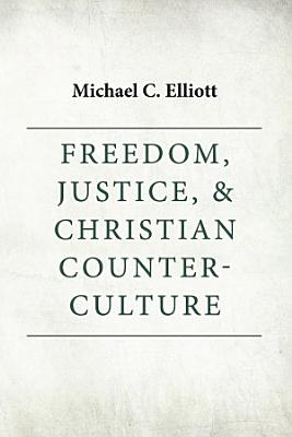 Freedom  Justice   Christian Counter Culture