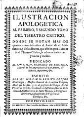 Ilustracion apologetica al primero y segundo tomo del Theatro critico ...