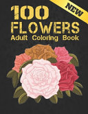 New Adult Coloring Book 100 Flowers PDF