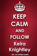Keep Calm and Follow Keira Knightley