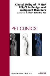 Clinical Utility of 18NaF PET/CT in Benign and Malignant Disorders, An Issue of PET Clinics - E-Book