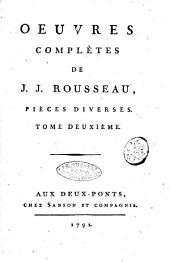Oeuvres complètes de J. J. Rousseau, citoyen de Genève. Tome premier [-trente-troisième]: Pièces diverses. Tome deuxième, Volume26