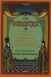 "The ""Domostroi"": Rules for Russian Households in the Time of Ivan the Terrible"