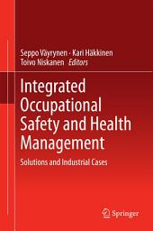 Integrated Occupational Safety and Health Management: Solutions and Industrial Cases