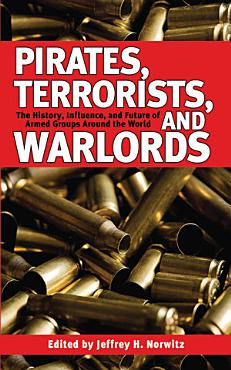 Pirates  Terrorists  and Warlords PDF
