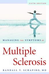 Managing the Symptoms of Multiple Sclerosis: Edition 5