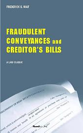 Fraudulent Conveyances: A Treatise Upon Conveyances Made by Debtors to Defraud Creditors