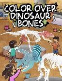 Color Over Dinosaur Bones PDF