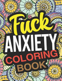 Fuck Anxiety Coloring Book