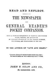 Read and reflect  The newspaper and general reader s pocket companion  by the author of  Live and learn   PDF