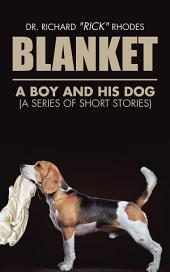 Blanket: A Boy and His Dog (A Series of Short Stories)
