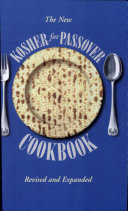 The New Kosher for Passover Cookbook