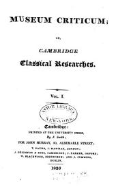 Museum Criticum, Or, Cambridge Classical Researches: 1814