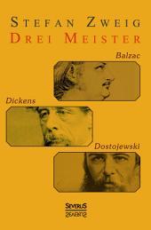 Drei Meister: Balzac, Dickens, Dostojewski.