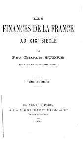 Les finances de la France au XIXe siècle: Volume1