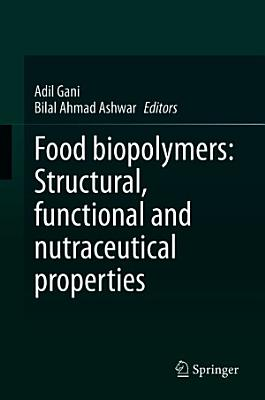 Food biopolymers: Structural, functional and nutraceutical properties