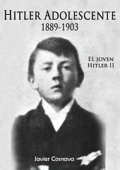 EL JOVEN HITLER 2: Hitler adolescente