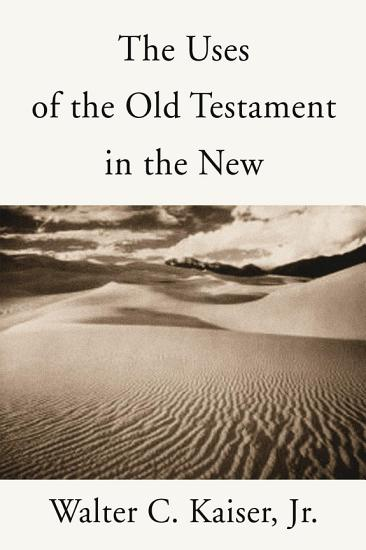 The Uses of the Old Testament in the New PDF
