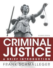 Criminal Justice: A Brief Introduction, Edition 11