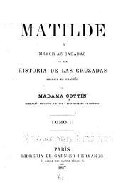 Matilde: ó, Memorias sacadas de la historia de la cruzadas, escrita en francés, Volumen 2