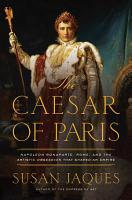 The Caesar of Paris  Napoleon Bonaparte  Rome  and the Artistic Obsession that Shaped an Empire PDF
