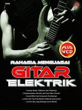 Rahasia Menguasai Gitar Elektrik