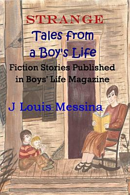 Strange Tales from a Boy s Life