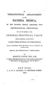 A Therapeutical Arrangement of the Materia Medica: Or, The Materia Medica Arranged Upon Physiological Principles ...