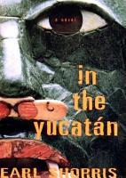 In the Yucatan  A Novel PDF