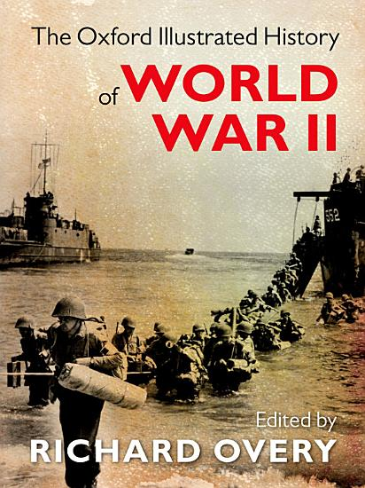 The Oxford Illustrated History of World War II PDF
