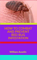 How to Combat and Prevent Bed Bug Infestation PDF