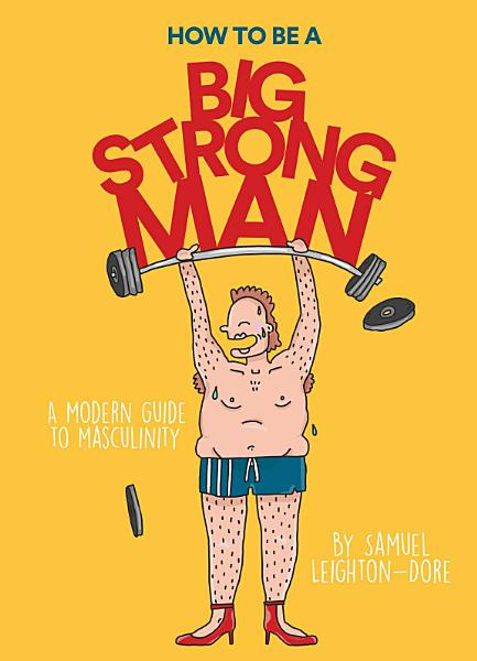 Download How to Be a Big  Strong Man Book