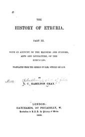The History of Etruria...: With an account of the manners and customs, arts and literature of the Etruscans, tr. from the German of Karl Otfried Müller