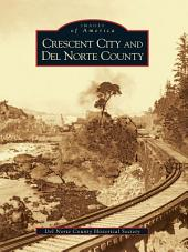 Crescent City and Del Norte County