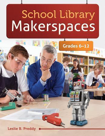 School Library Makerspaces  Grades 6   12 PDF