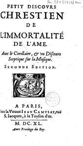 Petit Discours chrestien de l'immortalité de l'âme: avec le Corollaire et un discours sceptique sur la musique