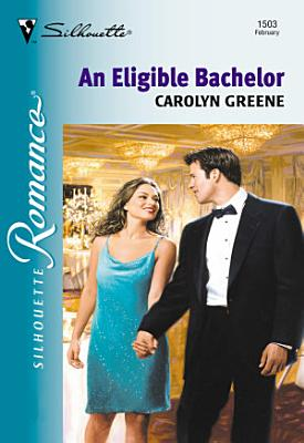 An Eligible Bachelor  Mills   Boon Silhouette  PDF
