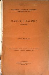 Alaska as it was and Is. 1865-1895