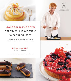 Maison Kayser s French Pastry Workshop