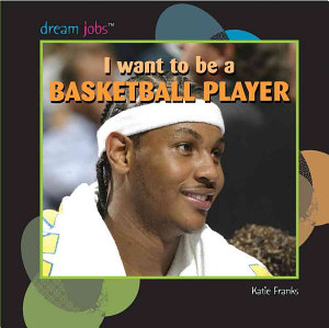I Want to Be a Basketball Player PDF