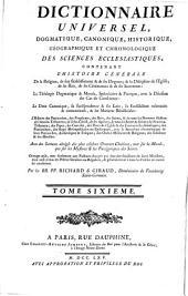 Dictionnaire universel, dogmatique, canonique, historique, geographique et chronologique des sciences ecclesiastiques (etc.)