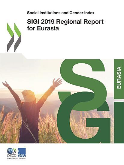 Social Institutions and Gender Index SIGI 2019 Regional Report for Eurasia PDF