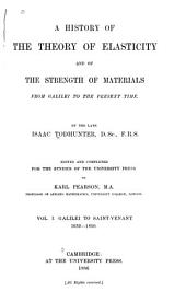 A History of the Theory of Elasticity and of the Strength of Materials: Galilei to Saint-Venant, 1639-1850