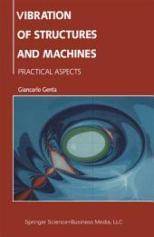 Vibration of Structures and Machines: Practical Aspects