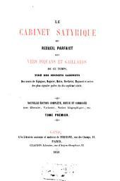 Le Cabinet satyrique ou recueil parfaict des vers piquants et gaillards de ce temps, tirés des secrets cabinets de ... Sigognes, Regnier, Motin ...du XVIIe siècle: Volume1
