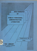 A Bibliography of Public Personnel Administration Literature. Supplement, No. 1-8