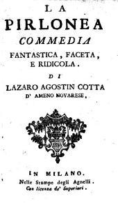 La Cirlonea. Comedia fantastica, faceta e ridicola. - Milano, Agnelli (1666).