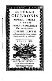 M. Tullii Ciceronis Opera omnia in usum Serenis Delphini