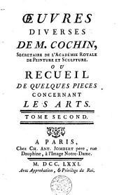 Oeuvres diverses de M. Cochin ou Recueil de quelques pièces concernant les arts: Volume 2