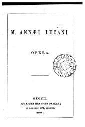 M. Annæi Lucani opera